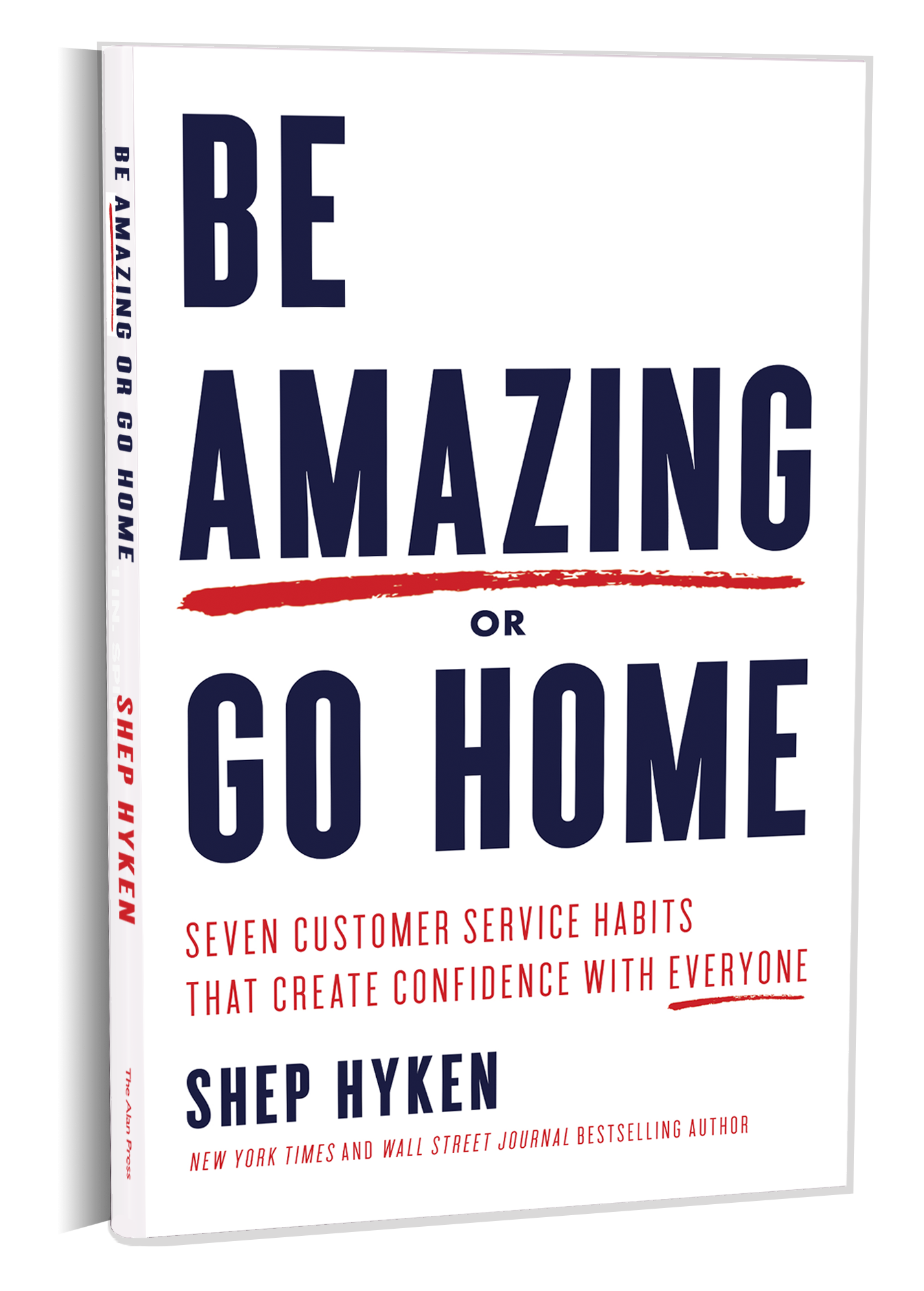Go To Homepage >> Welcome To The Homepage For Be Amazing Or Go Home Shep Hyken