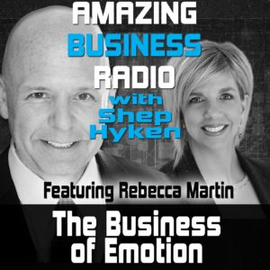 Rebecca Martin, Amazing Business Radio, Business of Emotion