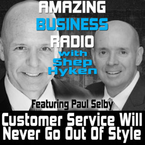 Amazing Business Radio with Shep Hyken and Paul Selby